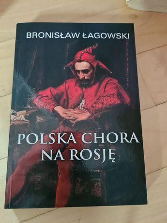 Polska chora na Rosję  Bronisław Łagowski