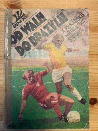 WM74 Od Walii do Brazylii X Piłkarskie MŚ Komiks wyd. I 1975