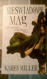 Skażona magia, nieświadomy mag, królewski wygnaniec