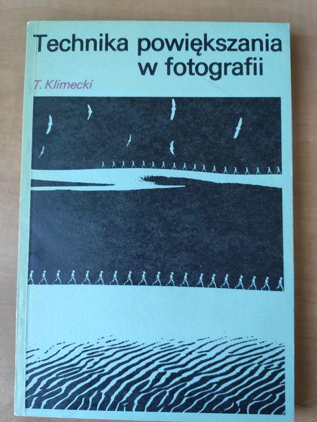 """Książka """"Technika powiększania w fotografii"""" T. Klimecki, Warszawa '87"""