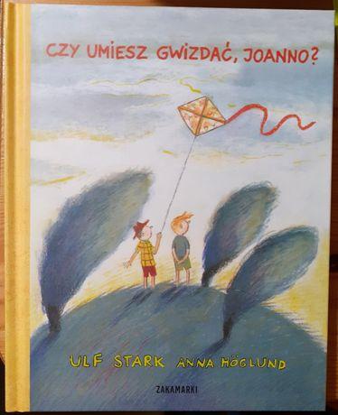 Ulf Stark Czy umiesz gwizdać, Joanno?, książka książki