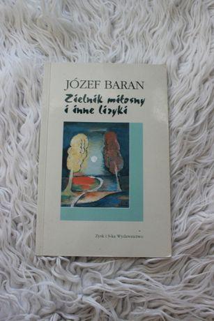 Zielnik miłosny i inne liryki Józef Baran wydawnictwo Zysk i S-ka