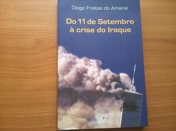 Do 11 de Setembro à Crise do Iraque - Diogo Freitas do Amaral