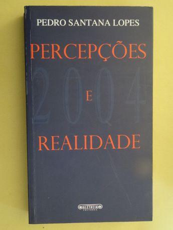 Percepções e Realidade de Pedro Santana Lopes