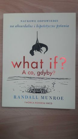 what if? A co, gdyby? Randall Munroe