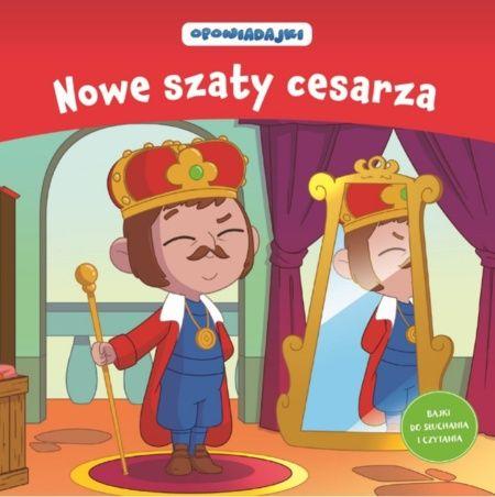 Opowiadajki bajki do słuchania i czytania Nowe szaty cesarza