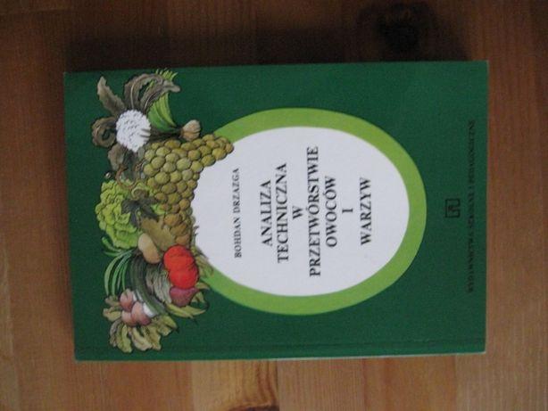 Analiza Techniczna w przetwórstwie owoców i warzyw B. Drzazga