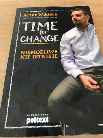Artur Wikiera : Time For Change Niemożliwe Nie Istnieje