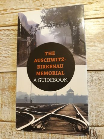 The Auschwitz-Birkenau memorial. A guidebook