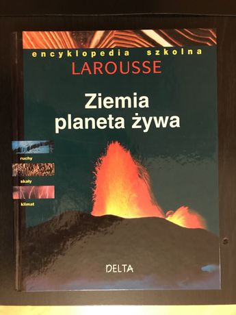 "Larousse encyklopedia ""Ziemia planta żywa"""