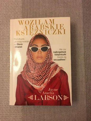 """""""Woziłam arabskie księżniczki"""" - Jayne Amelia Larson"""