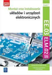Montaż oraz instalowanie układów i urządzeń elektronicznych. cz. 1 i 2