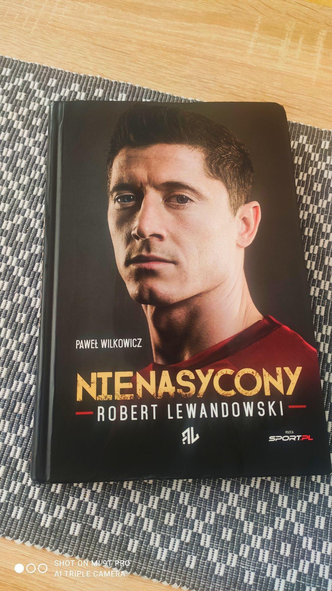"Biografia Robert Lewandowski ""Nienasycony"""