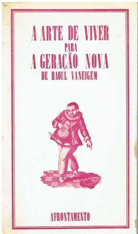 11722  Arte de viver para a geração nova /  de Raoul Vaneigem ;