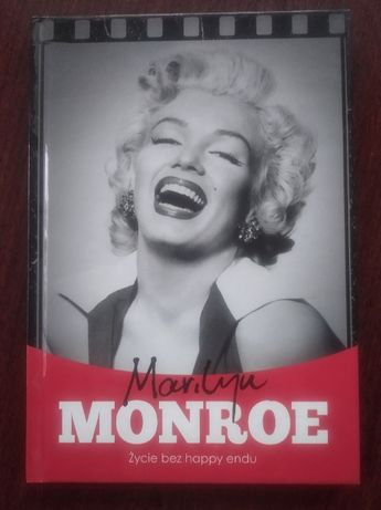 Marilyn Monroe. Życie bez happy endu Krzysztof Żywczak