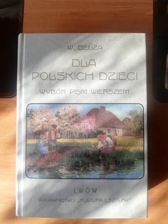 Dla Polskich Dzieci. Wybór pism wierszem.