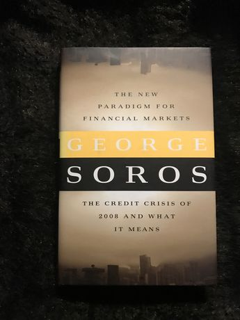 George Soros • The new Paradigm for Financial Markets • The credit cri