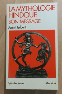 la mythologie hindoue, son message, jean herbert, albin michel