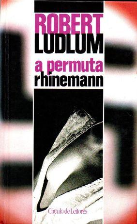 Livro - A Permuta Rhinemann - Robert Ludlum