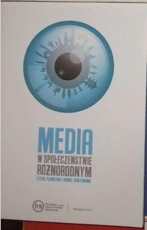Media w społeczeństwie różnorodnym etyka pluralizm i równe traktowanie