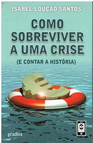 11224 -Como Sobreviver a Uma Crise de Isabel Loução Santos