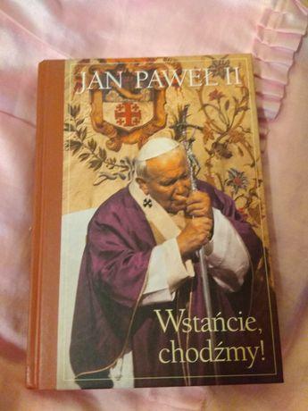 Wstańcie chodźmy ! Jan Paweł II
