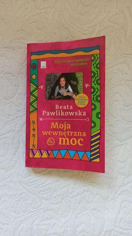 moja wewnętrzna moc Beata Pawlikowska kurs pozytywnego myślenia