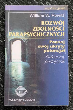 Rozwój zdolności parapsychicznych - William W. Hewitt