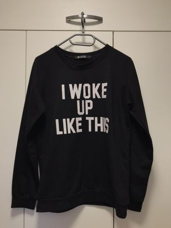 Bluza I woke up like this