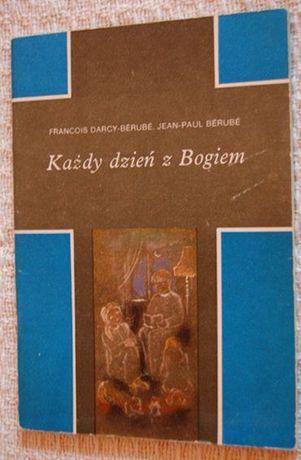 """""""Każdy dzień z Bogiem"""" F. Darcy - Berube, J.-P. Berube"""