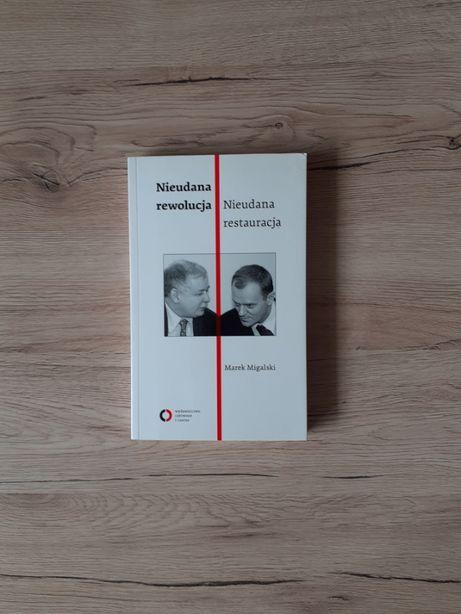 Nieudana rewolucja, nieudana restauracja - Marek Migalski