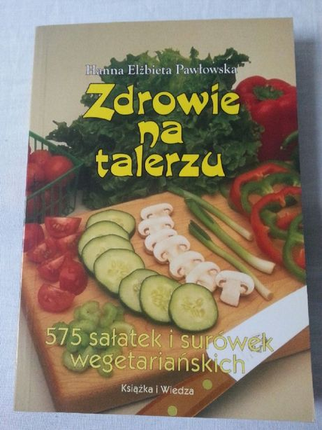 Zdowie na talerzu 575 sałatek i surówek wegetariańskich