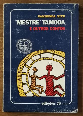 """""""mestre tamoda"""" e outros contos, uanhenga xitu, edições 70"""