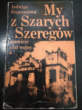 """""""My z szarych szeregów"""" Jadwiga Stępieniowa"""