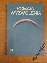 Antologia poetycka ,, Poezja wyzwolenia''