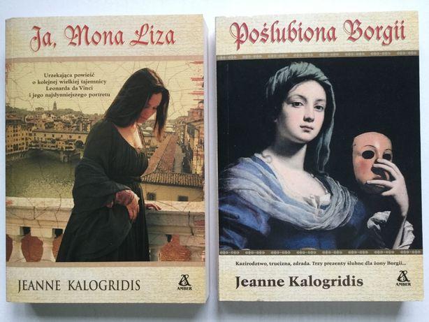 """Jeanne Kalogridis """"Poślubiona Borgii"""", """"Ja, Mona Lisa"""""""