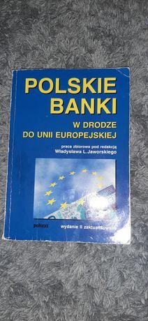 Polskie banki w drodze do Unii Europejskiej Władyslaw L Jaworski