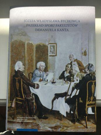 """Józefa Władysława Bychowca przekład """"Sporu fakultetów"""" Immanuela Kanta"""