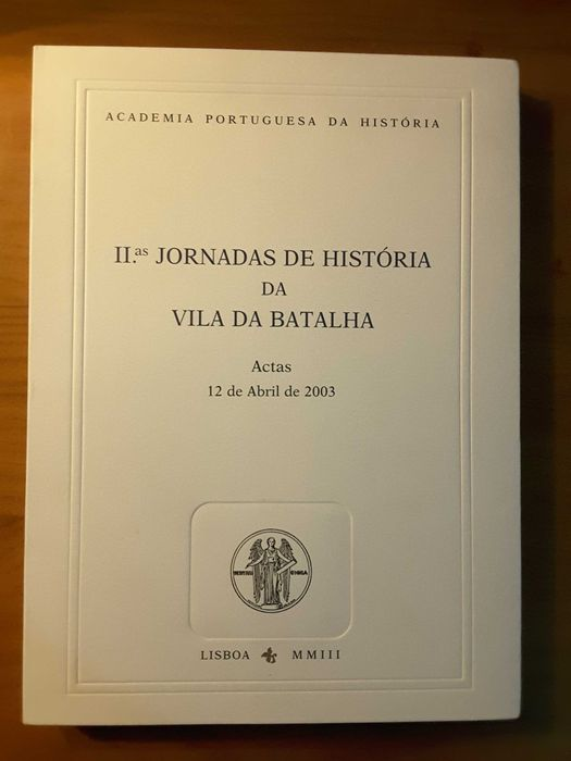 História da Vila da Batalha Santa Maria Da Feira, Travanca, Sanfins E Espargo - imagem 1