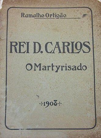 Ramalho Ortigão - REI D. CARLOS