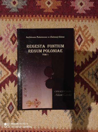 Regesta Forum Regum Poloniae, t.1 Górski Adam