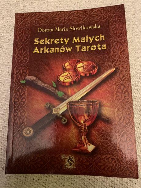 Sekrety małych arkanów tarota Dorota Maria Słowikowska