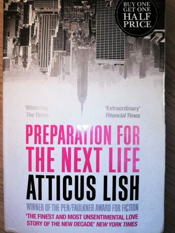 """Preparation for the next life"" Atticus Lish"