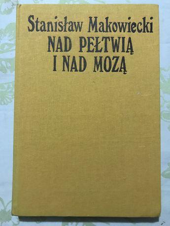 Książka Nad Płetwią i nad Mozą Stanisław Makowiecki wspomnienia