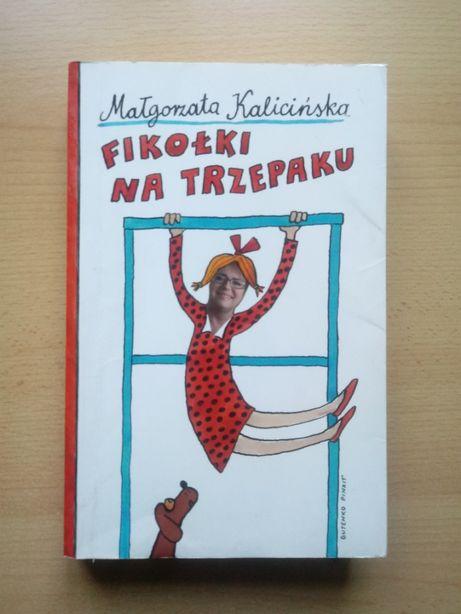 """Małgorzata Kalicińska """"Fikołki na trzepaku"""""""