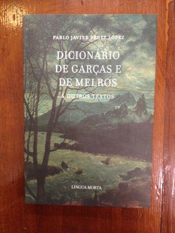 Pablo Javier Pérez López - Dicionário de Garças e de Melros & outros t