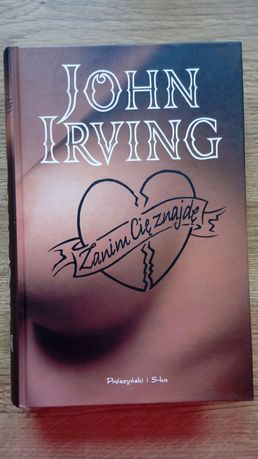 """ Zanim Cię znajdę "" John Irving"