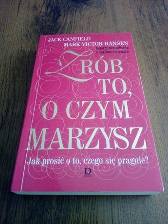J. Canfield, M. V. Hansen - Zrób to o czym marzysz