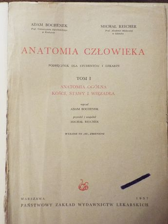 A.Bochenek, M.Reicher - Anatomia człowieka t.I-VII, PZWL 1955-65