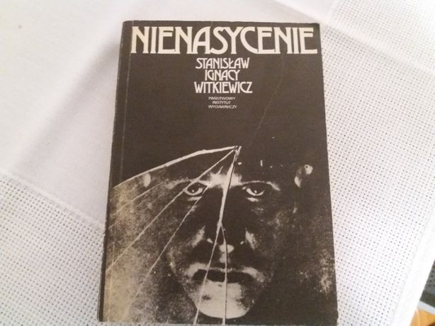 Nienasycenie Witkiewicz Stanisław Ignacy literatura piękna